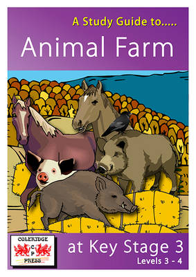 A Study Guide to Animal Farm at Key Stage 3: Levels 3-4