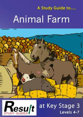A Study Guide to Animal Farm at Key Stage 3: Levels 4-7