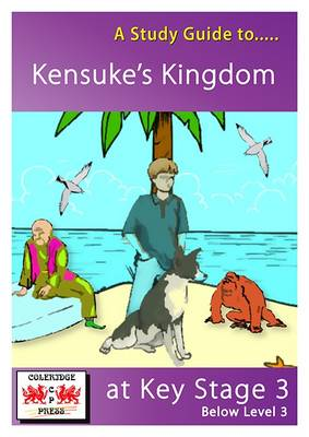 A Study Guide to Kensuke's Kingdom at Key Stage 3: Below Level 3