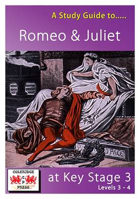 A Study Guide to Romeo and Juliet at Key Stage 3: Levels 3-4