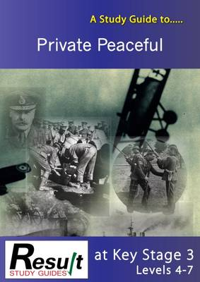 A Study Guide to Private Peaceful at Key Stage 3: Levels 4-7
