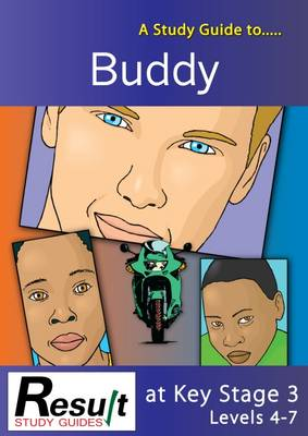 A Study Guide to Buddy at Key Stage 3: Levels 4-7