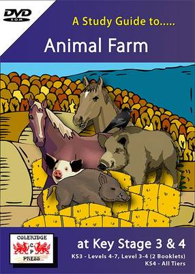 A Study Guide to Animal Farm at Key Stage 3 & 4: Levels 4-7, Levels 3-4 & GCSE