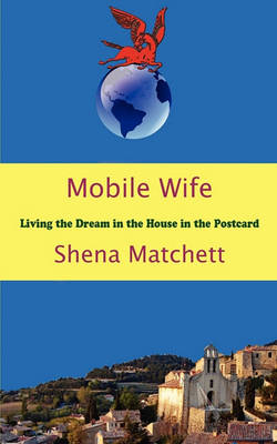 Mobile Wife: Living the Dream in the House in the Postcard