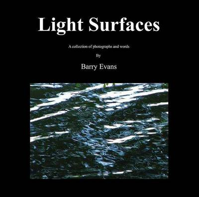Light Surfaces: A Collection of Photographs and Words
