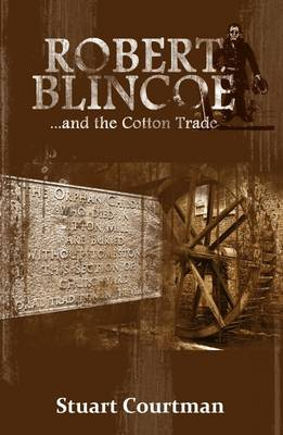 Robert Blincoe and the Cotton Trade