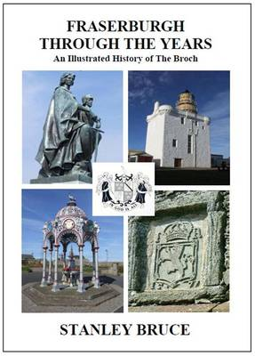Fraserburgh Through the Years: An Illustrated History of the Broch