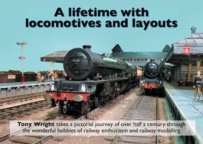 A Lifetime with Locomotives and Layouts