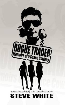 Rogue Trader: Memoirs of a Space Cowboy
