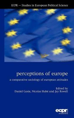 Perceptions of Europe: A Comparative Sociology of European Attitudes