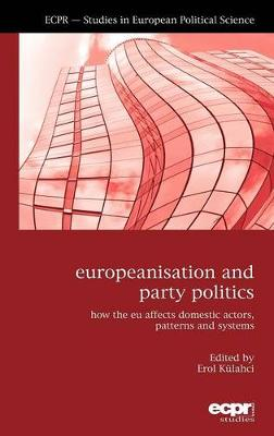 Europeanisation and Party Politics: How the EU affects Domestic Actors, Patterns and Systems