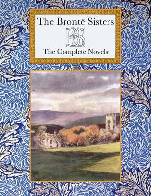 Bronte Sisters: The Complete Novels