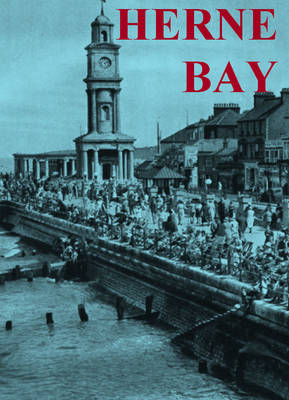 Herne Bay Official Guide, 1936 and Herne Bay Views Circa 1880