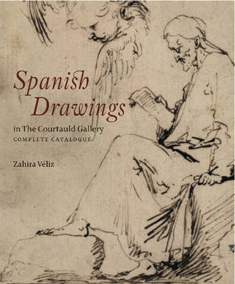 Spanish Drawings at the Courtauld Gallery: A Complete Catalogue