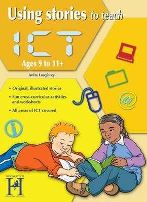 Using Stories to Teach ICT Ages 9 - 11