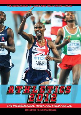 Athletics: The International Track and Field Annual: 2012
