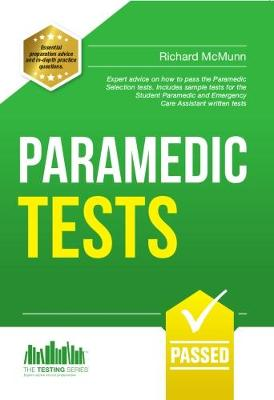 Paramedic Tests: Practice Tests for the Paramedic and Emergency Care Assistant Selection Process