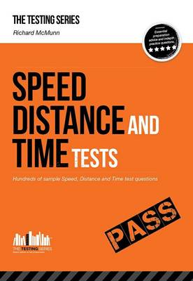 Speed, Distance and Time Tests: Over 450 Sample Speed, Distance and Time Test Questions