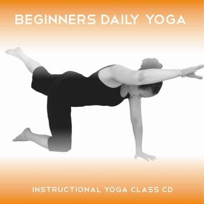 Beginners Daily Yoga: Five Instructional Beginners Yoga Sessions