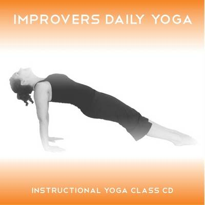 Improvers Daily Yoga: Five Instructional Yoga Sessions