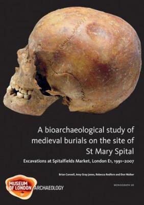 A Bioarchaeological Study of Medieval Burials on the site of St Mary Spital