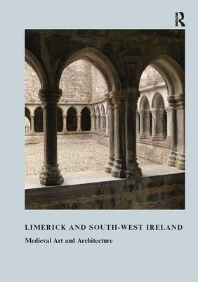 Limerick and South-West Ireland: Medieval Art and Architecture