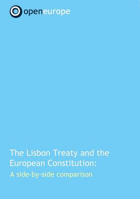 The Lisbon Treaty and the European Constitution: A Side-by-side Comparison