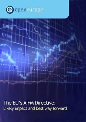 The EU's AIFM Directive: Likely Impact and Best Way Forward