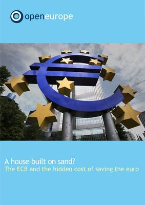 A House Built on Sand?: The ECB and the Hidden Cost of Saving the Euro