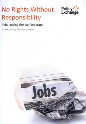 No Rights without Responsibility: Rebalancing the Welfare State
