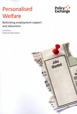 Personalised Welfare: Rethinking Employment Support and Jobcentres