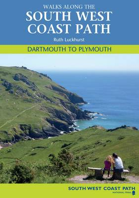 Walks Along the South West Coast Path: Dartmouth to Plymouth