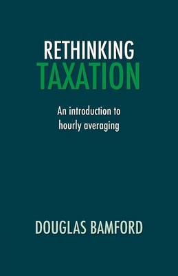 Rethinking Taxation - An Introduction to Hourly Averaging