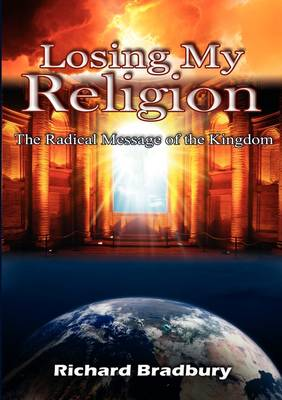 Losing My Religion: The Radical Message of the Kingdom