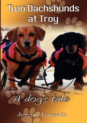 Two Dachshunds at Troy: A Dog's Tale