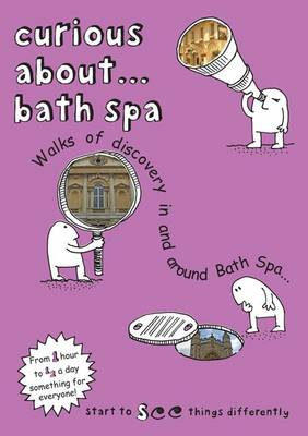 Curious About... Bath Spa: 2016