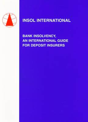 Bank Insolvency, An International Guide for Deposit Insurers