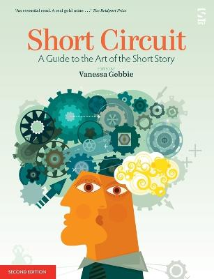 Short Circuit: A Guide to the Art of the Short Story