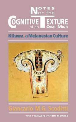 Notes on the Cognitive Texture of an Oral Mind: Kitawa, A Melanesian Culture