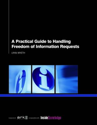 A Practical Guide to Handling Freedom of Information Requests
