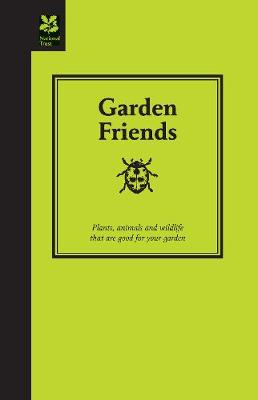 Garden Friends: Plants, animals and wildlife that are good for your garden