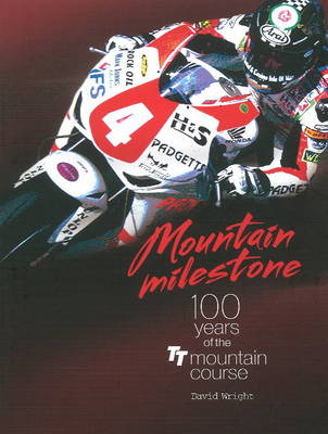 Mountain Milestone: 100 Years of the TT Course Mountain