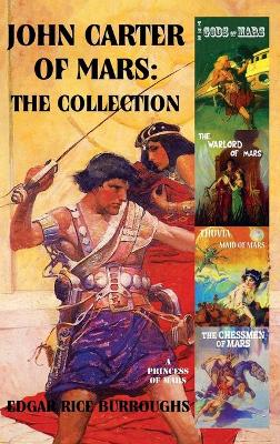 John Carter of Mars: The Collection: I: A Princess of Mars