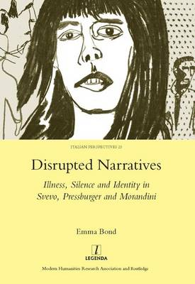 Disrupted Narratives: Illness, Silence and Identity in Svevo, Pressburger and Morandini