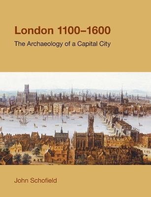London, 1100-1600: The Archaeology of a Capital City