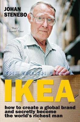 The Truth About IKEA: How IKEA Built Its Global Furniture Empire
