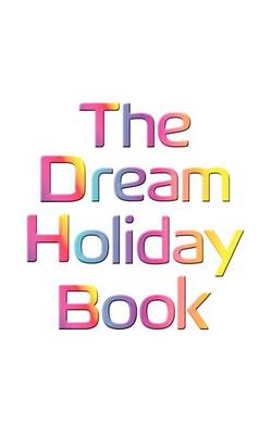 The Dream Holiday Book
