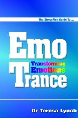 The Stressfish Guide to Emotrance: Transforming Emotions