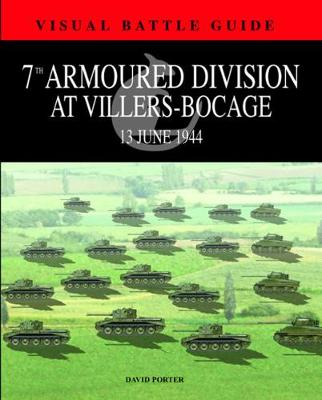 7th Armoured Division at Villers-Bocage: 13th July 1944