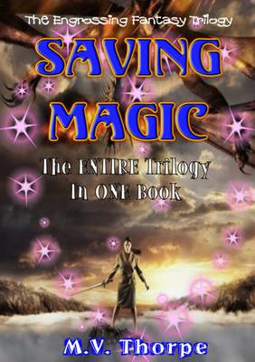Saving Magic: A Trilogy in One Part